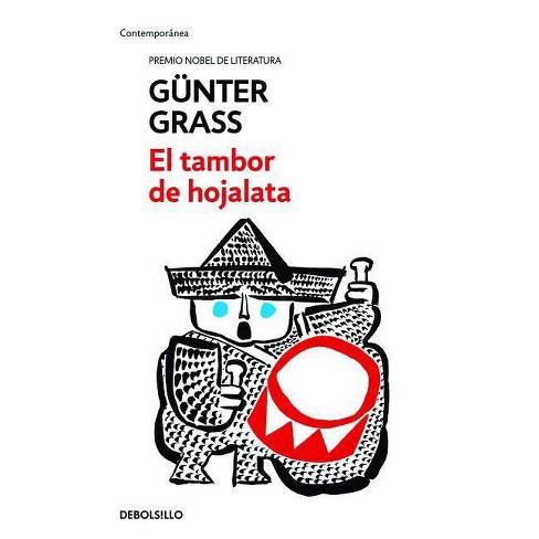 El Tambor de Hojalata / The Tin Drum - by  Gunter Grass (Paperback) - image 1 of 1