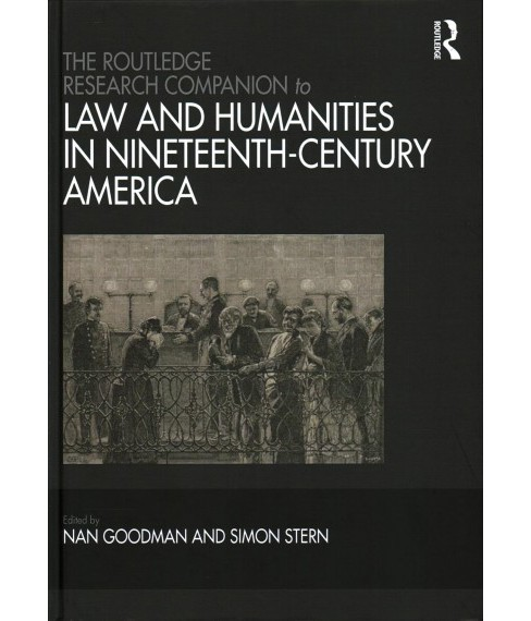 Routledge Research Companion to Law and Humanities in Nineteenth-Century America (Hardcover) (Nan - image 1 of 1