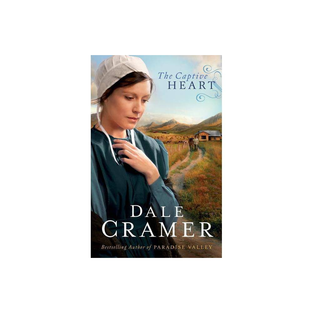 The Captive Heart Daughters Of Caleb Bender By Dale Cramer Paperback