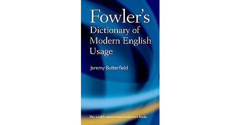 Fowler's Dictionary of Modern English Usage (Hardcover) - image 1 of 1