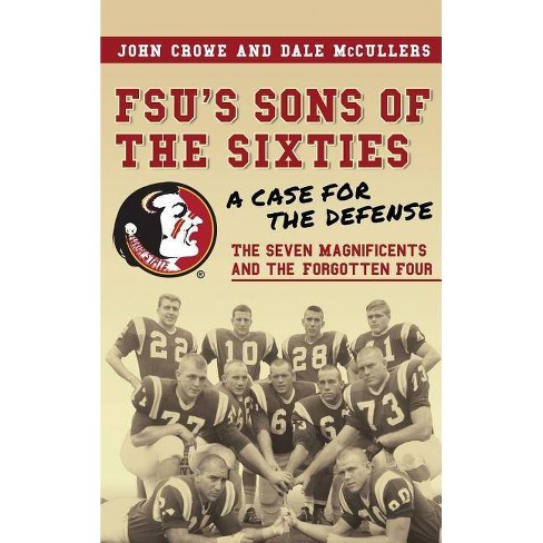 Fsu's Sons of the Sixties - by  John Crowe & Dale McCullers (Hardcover) - image 1 of 1