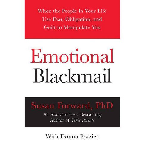 Emotional Blackmail - by  Susan Forward & Donna Frazier (Paperback) - image 1 of 1