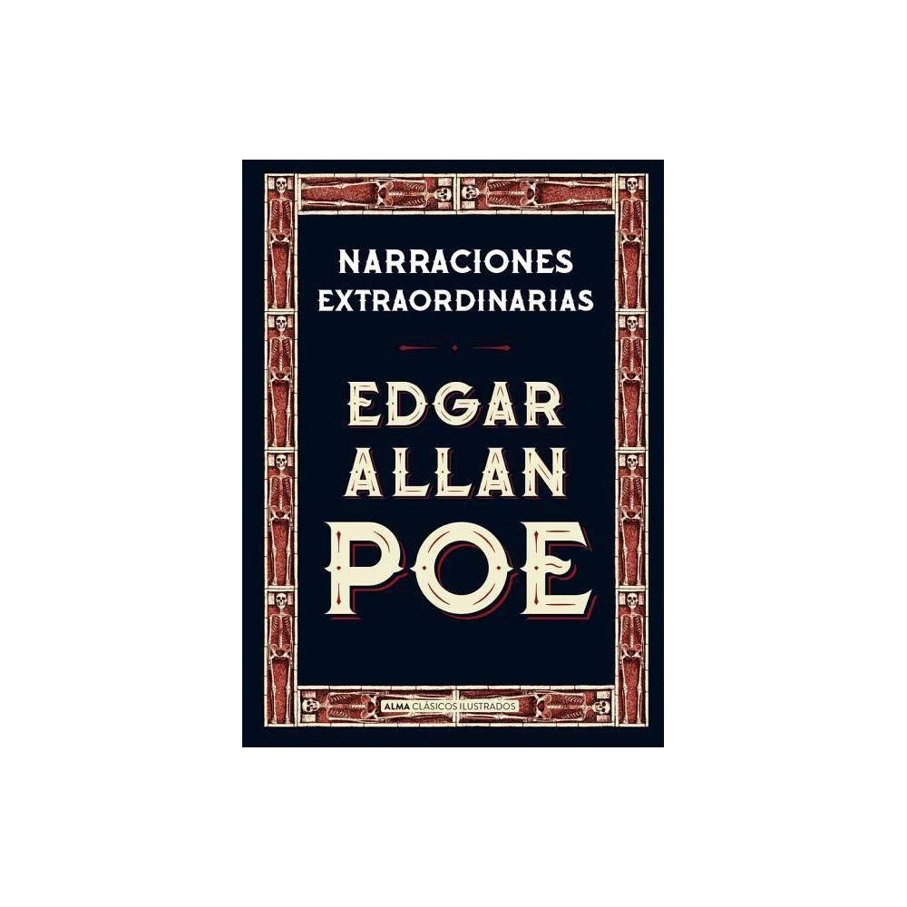 Narraciones Extraordinarias Cl Sicos Ilustrados By Edgar Allan Poe Hardcover