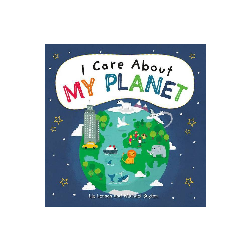 I Care About My Planet By Liz Lennon Paperback