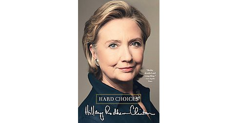 Hard Choices (Reprint) (Paperback) by Hillary Rodham Clinton - image 1 of 1