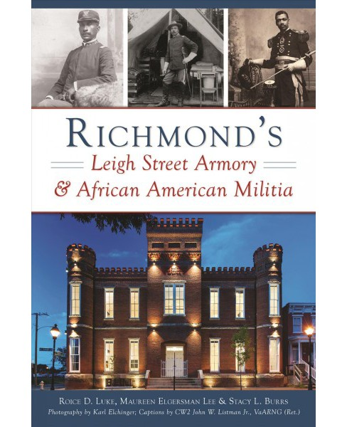 Richmond's Leigh Street Armory & African American Militia -  (Paperback) - image 1 of 1