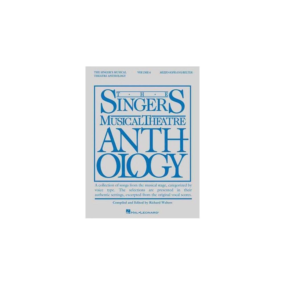 Singer's Musical Theatre Anthology : Mezzo-Soprano/Belter (Vol 6) (Paperback)