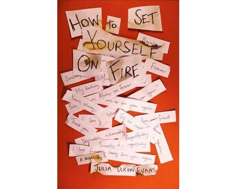 How to Set Yourself on Fire -  by Julia Dixon Evans (Paperback) - image 1 of 1