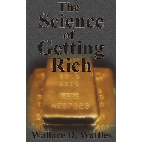 The Science of Getting Rich - by  Wallace D Wattles (Hardcover) - image 1 of 1