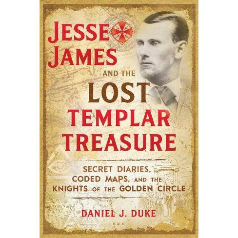 Jesse James and the Lost Templar Treasure - by  Daniel J Duke (Paperback) - image 1 of 1