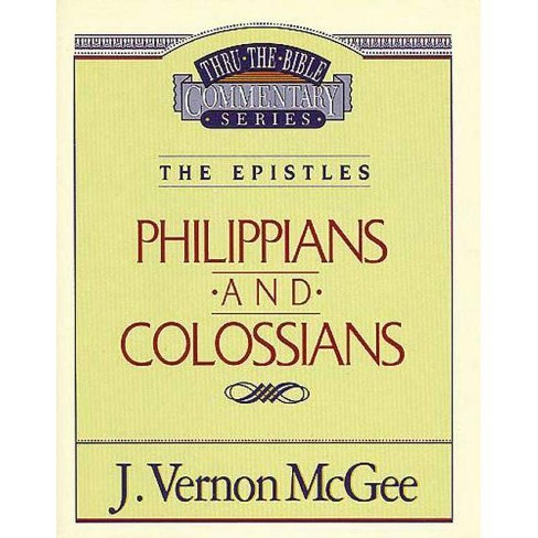 Thru the Bible Vol. 48: The Epistles (Philippians/Colossians) - by  J Vernon McGee (Paperback) - image 1 of 1