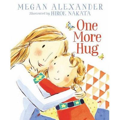 One More Hug - by  Megan Alexander (Hardcover)
