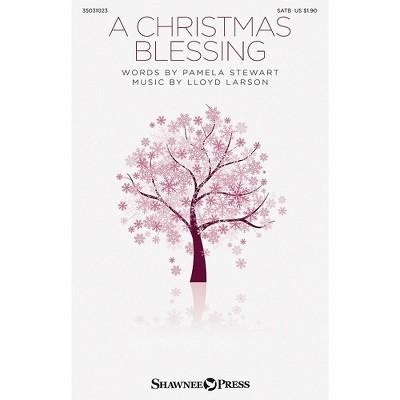 Shawnee Press A Christmas Blessing SATB composed by Lloyd Larson