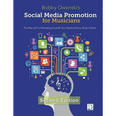 Social Media Promotion For Musicians - Second Edition - by  Bobby Owsinski (Paperback)
