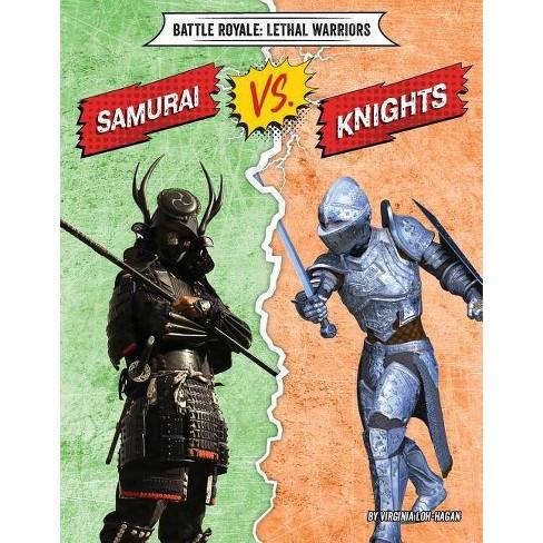 Samurai vs. Knights - (Battle Royale: Lethal Warriors) by  Virginia Loh-Hagan (Paperback) - image 1 of 1