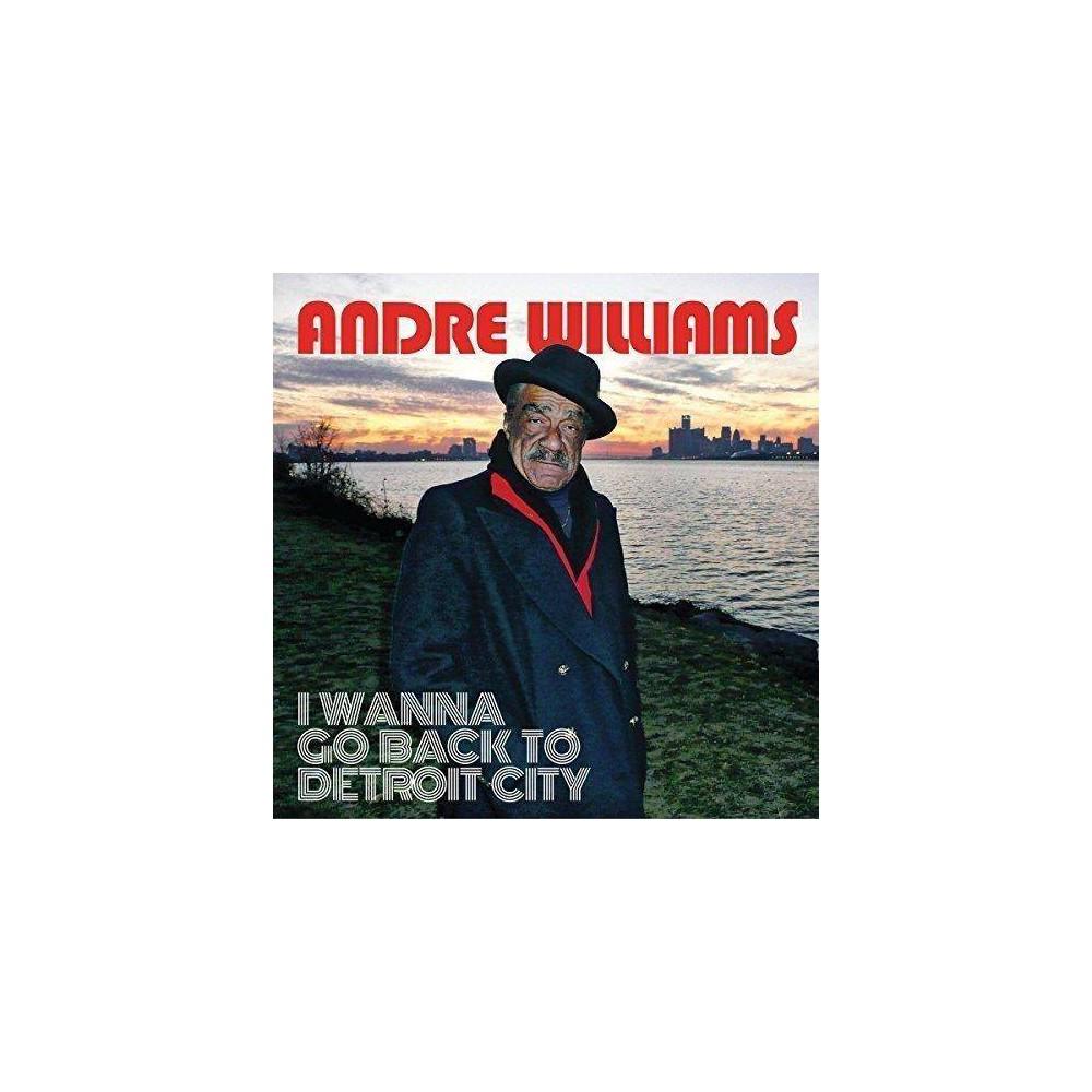 Andre Williams I Wanna Go Back To Detroit City Cd