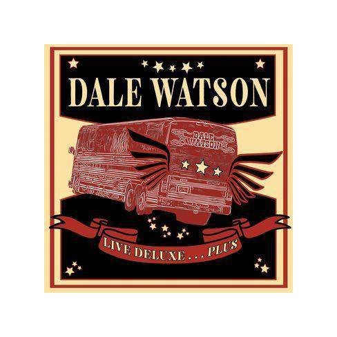 Dale Watson - Live Deluxe…Plus (CD) - image 1 of 1
