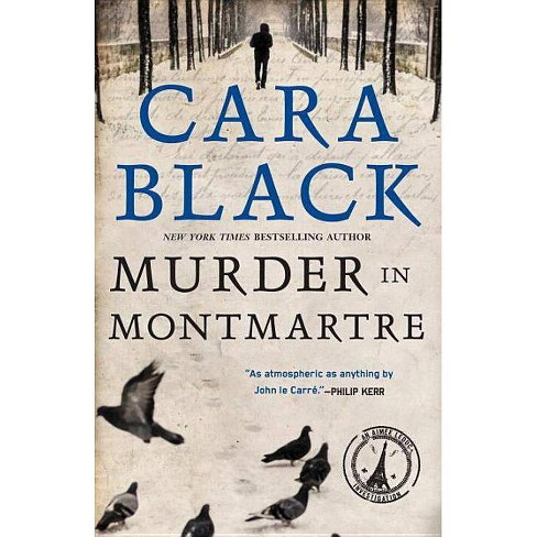Murder in Montmartre - (Aimee Leduc Investigations) by  Cara Black (Paperback) - image 1 of 1