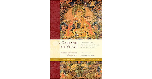 Garland of Views : A Guide to View, Meditation, and Result in the Nine Vehicles (Hardcover) (Padma - image 1 of 1