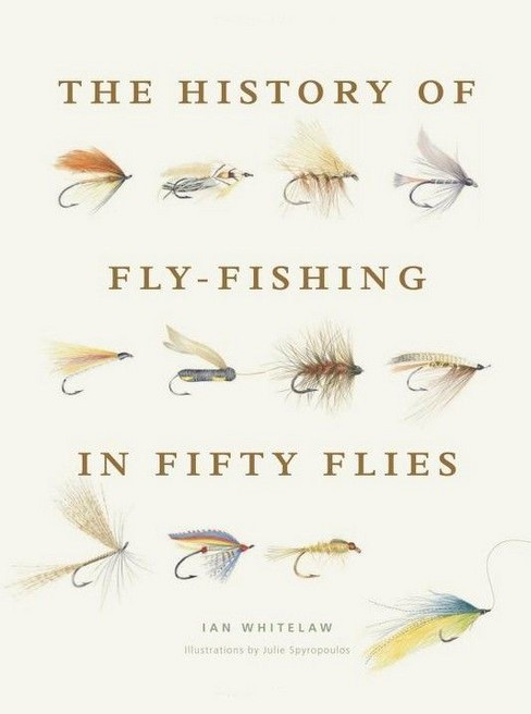 The History of Fly-Fishing in Fifty Flies (Hardcover) (Ian  Whitelaw) - image 1 of 1