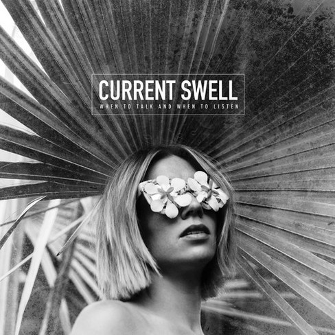 Current Swell - When To Talk And When To Listen (Vinyl) - image 1 of 1