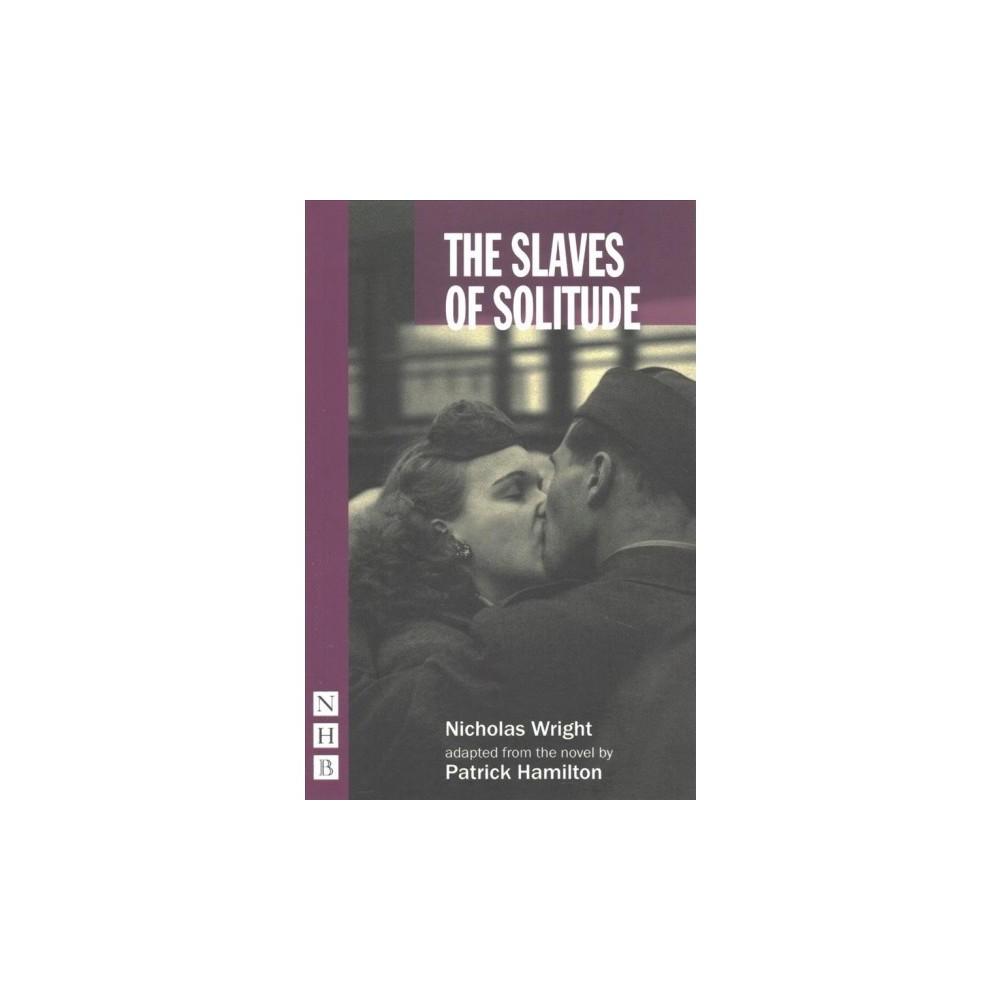 Slaves of Solitude - by Patrick Hamilton (Paperback)