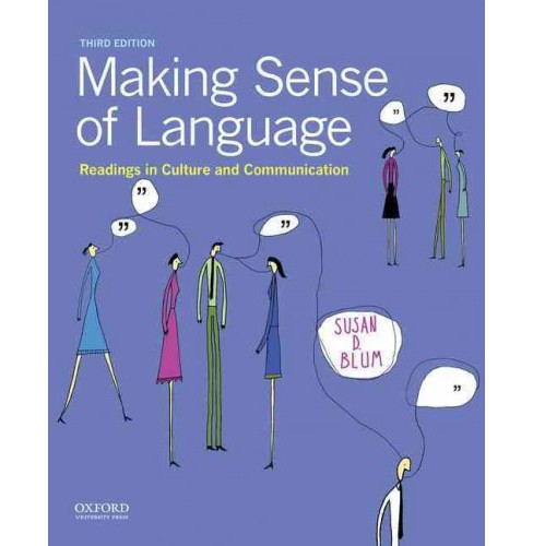 Making Sense of Language : Readings in Culture and Communication (Paperback) (Susan D. Blum) - image 1 of 1