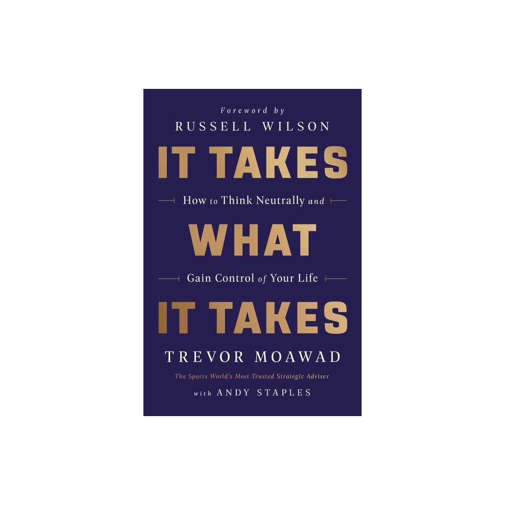 It Takes What It Takes By Trevor Moawad Andy Staples Hardcover