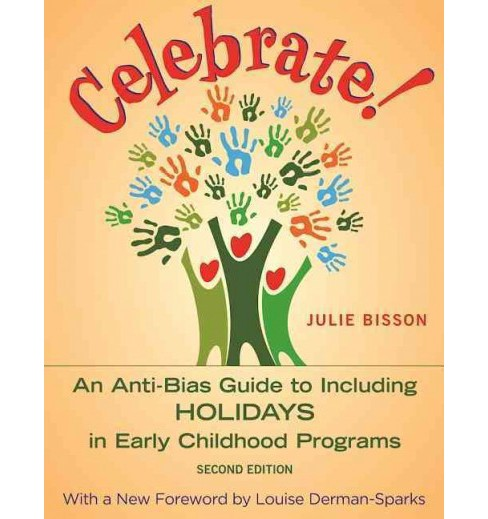 Celebrate! : An Anti-Bias Guide to Including Holidays in Early Childhood Programs (Paperback) (Julie - image 1 of 1