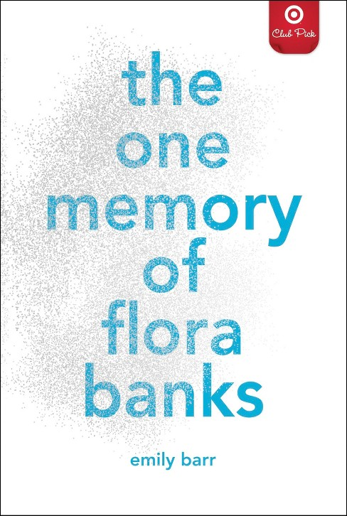 The One Memory of Flora Banks (Paperback) by Emily Barr - Target Club Pick May - image 1 of 1