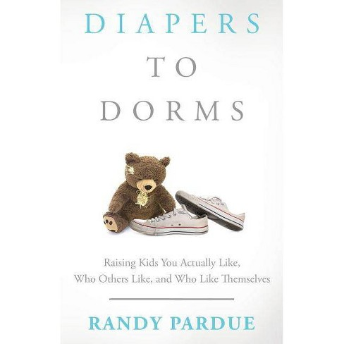 Diapers To Dorms - by  Randy Pardue (Paperback) - image 1 of 1