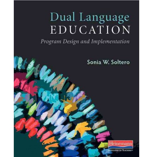 Dual Language Education : Program Design and Implementation (Paperback) (Sonia W. Soltero) - image 1 of 1