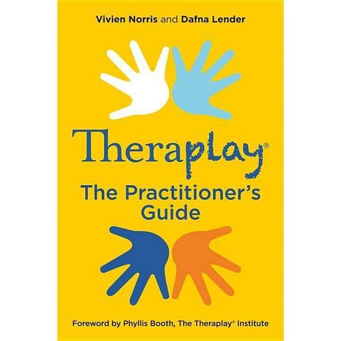 Theraplay(r) - The Practitioner's Guide - by  Vivien Norris (Paperback) - image 1 of 1