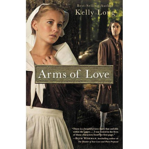 Arms of Love - (Amish Beginnings Novel) by  Kelly Long (Paperback) - image 1 of 1