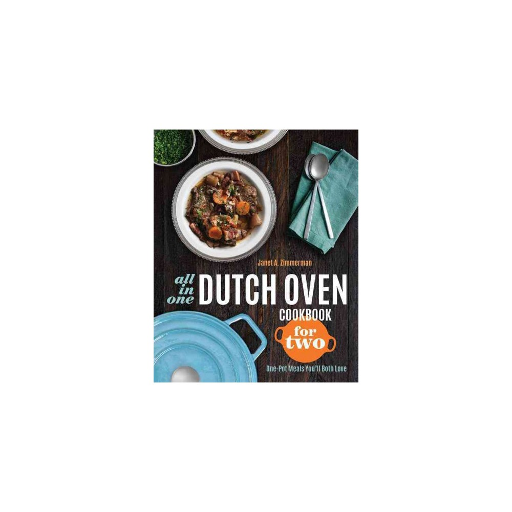 All-in-One Dutch Oven Cookbook for Two : One-Pot Meals You'll Both Love (Paperback) (Janet A. Zimmerman)