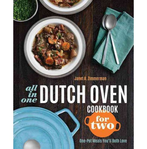 All-in-One Dutch Oven Cookbook for Two : One-Pot Meals You'll Both Love (Paperback) (Janet A. Zimmerman) - image 1 of 1