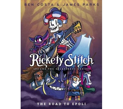 Rickety Stitch and the Gelatinous Goo 1 : The Road to Epoli -  by James  Parks (Paperback) - image 1 of 1