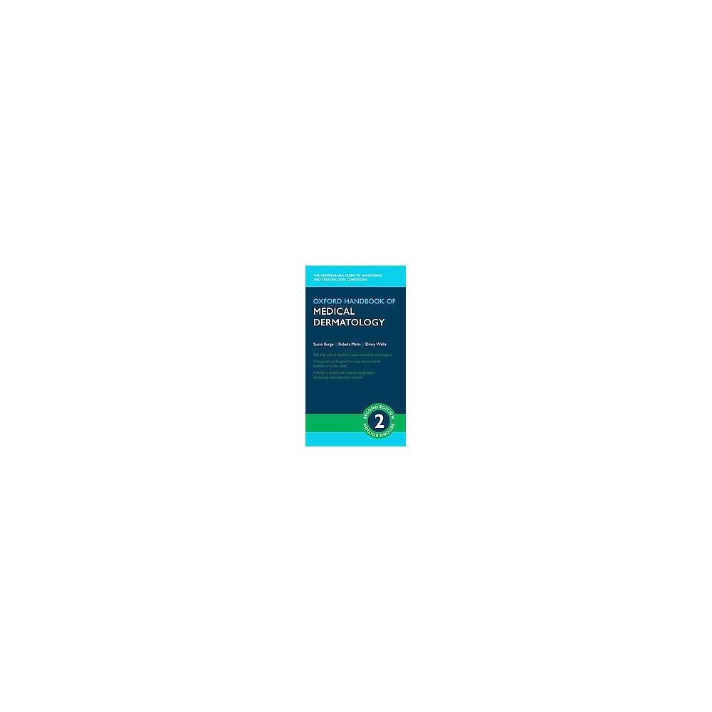 Oxford Handbook of Medical Dermatology (Paperback) (Susan Burge & Rubeta Matin & Dinny Wallis)