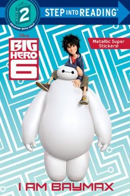 I Am Baymax ( Step Into Reading Step 2: Disney Big Hero 6) (Paperback) by Billy Wrecks