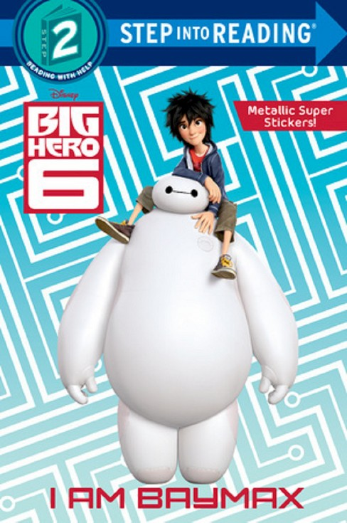 I Am Baymax ( Step Into Reading Step 2: Disney Big Hero 6) (Paperback) by Billy Wrecks - image 1 of 1