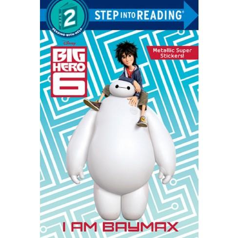 I Am Baymax ( Step Into Reading Step 2: Disney Big Hero 6) (Paperback) by Billy Wrecks - image 1 of 1