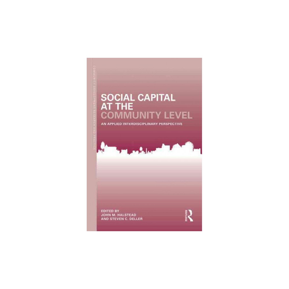 Social Capital at the Community Level ( Community Development Research and Practice) (Paperback)