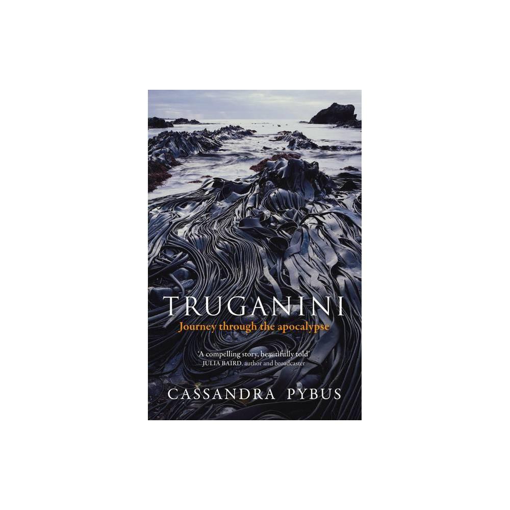 Truganini By Cassandra Pybus Paperback