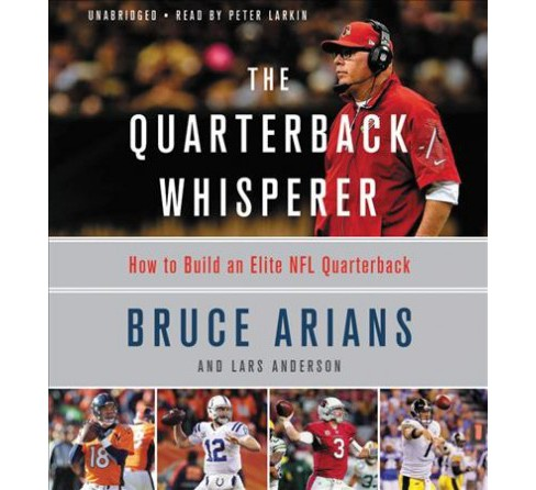 Quarterback Whisperer : How to Build an Elite NFL Quarterback - Library Edition (Unabridged) (CD/Spoken - image 1 of 1