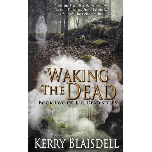 Waking the Dead - by  Kerry Blaisdell (Paperback) - image 1 of 1