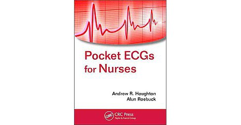 Pocket ECGs for Nurses (Paperback) (Andrew R. Houghton & Alun Roebuck) - image 1 of 1
