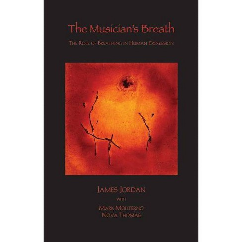 The Musician's Breath - by  James Jordan & Mark Moliterno & Nova Thomas (Hardcover) - image 1 of 1