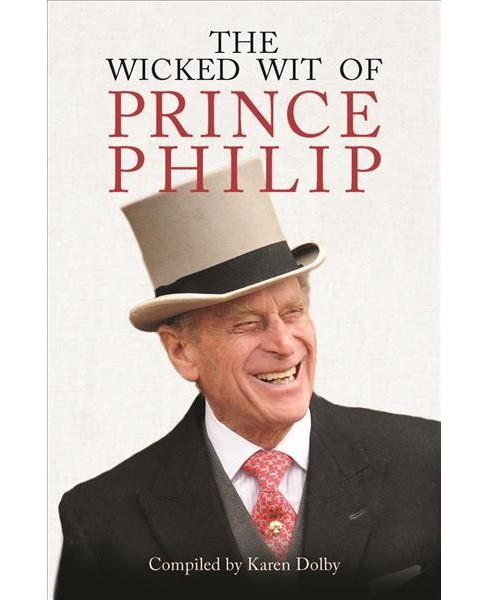 Wicked Wit of Prince Philip -  (Wicked Wit of) (Hardcover) - image 1 of 1