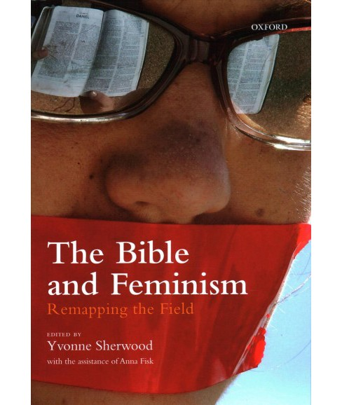 Bible and Feminism : Remapping the Field -  (Hardcover) - image 1 of 1