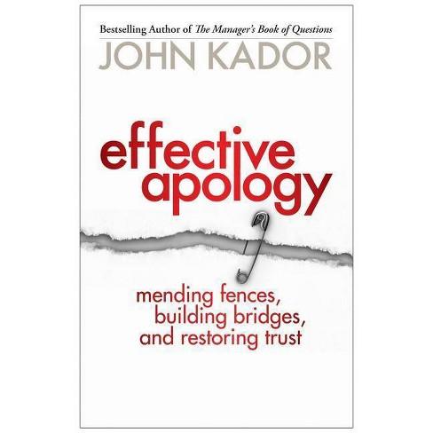 Effective Apology - by  John Kador (Paperback) - image 1 of 1